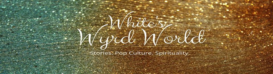 White's Wyrd World